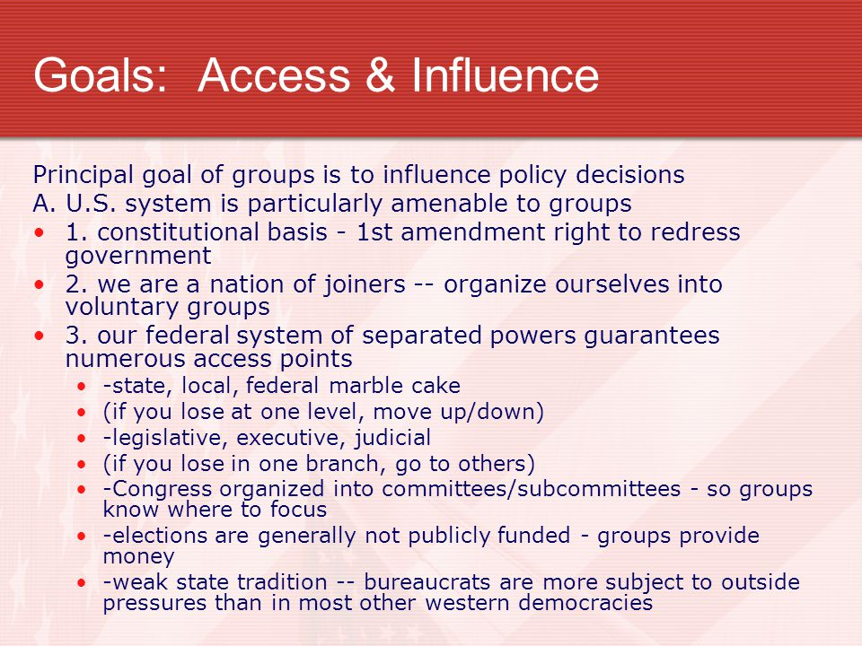 Goals: Access & Influence