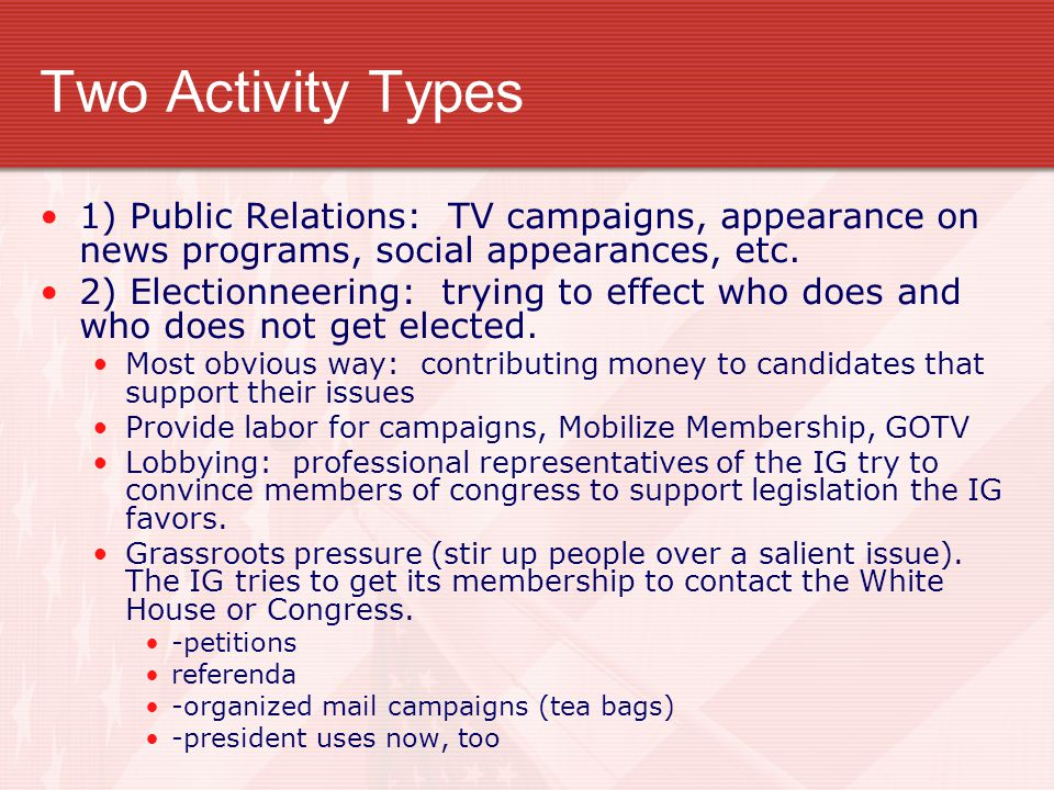 Two Activity Types 1) Public Relations: TV campaigns, appearance on news programs, social appearances, etc.