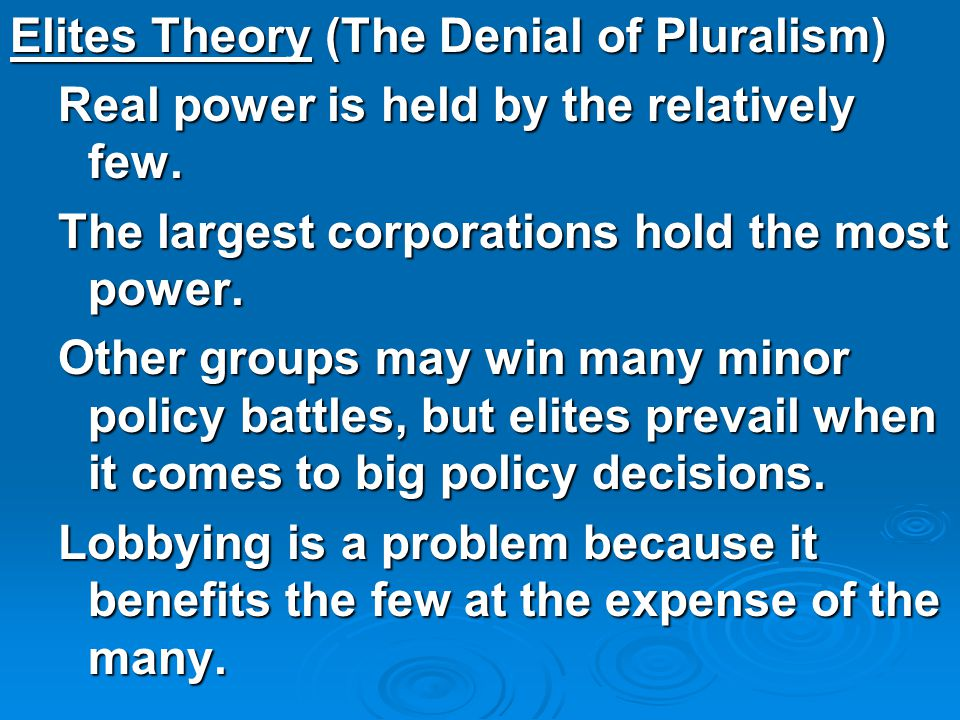 Elites Theory (The Denial of Pluralism)