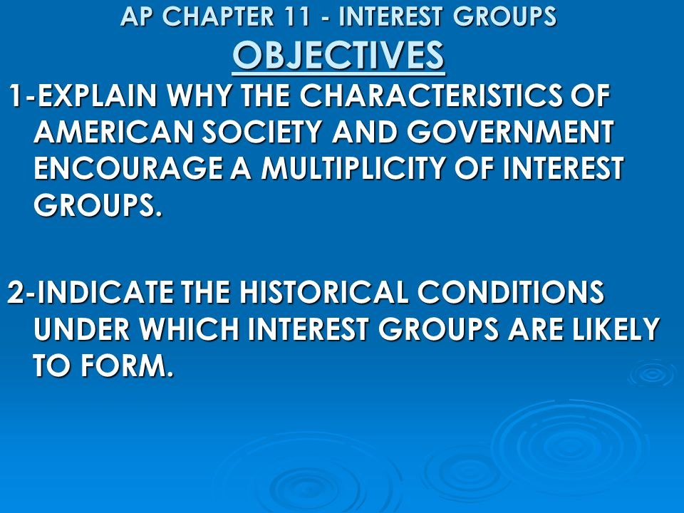 AP CHAPTER 11 - INTEREST GROUPS OBJECTIVES