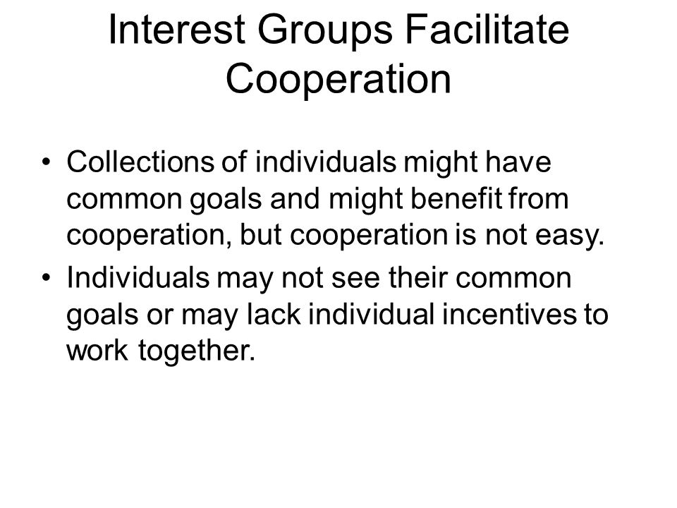 Interest Groups Facilitate Cooperation