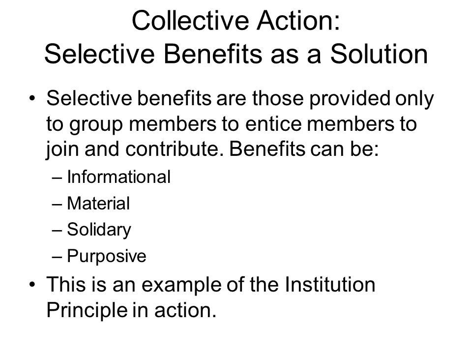 Collective Action: Selective Benefits as a Solution