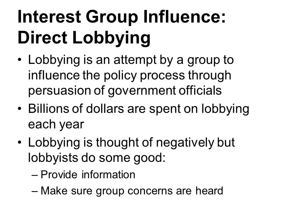 Interest Group Influence: Direct Lobbying
