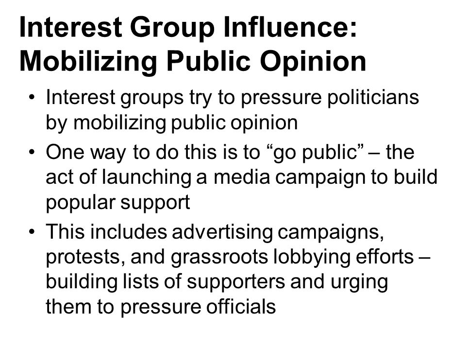 Interest Group Influence: Mobilizing Public Opinion
