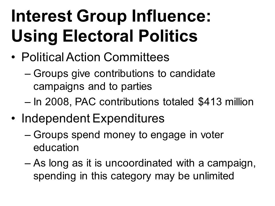 Interest Group Influence: Using Electoral Politics