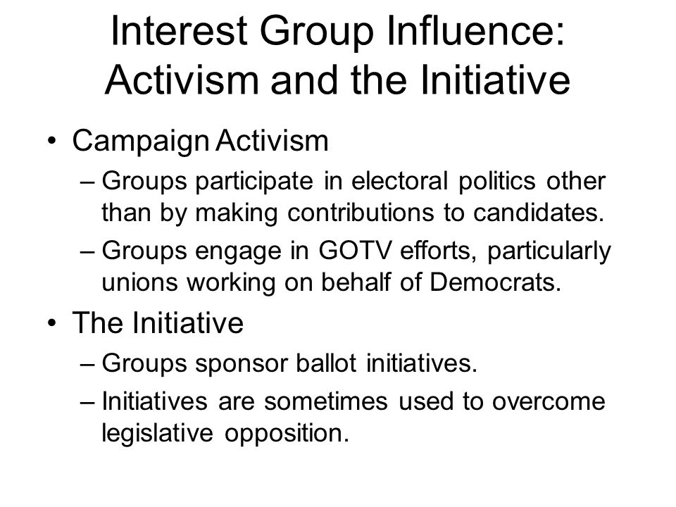 Interest Group Influence: Activism and the Initiative