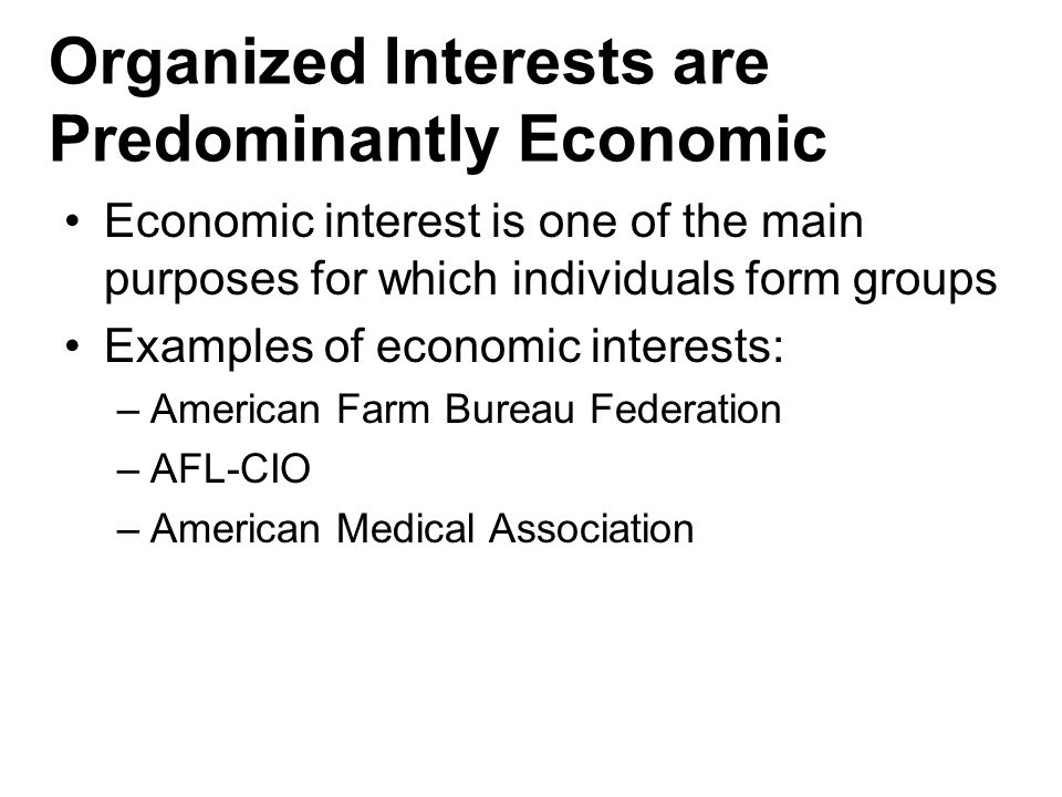 Organized Interests are Predominantly Economic