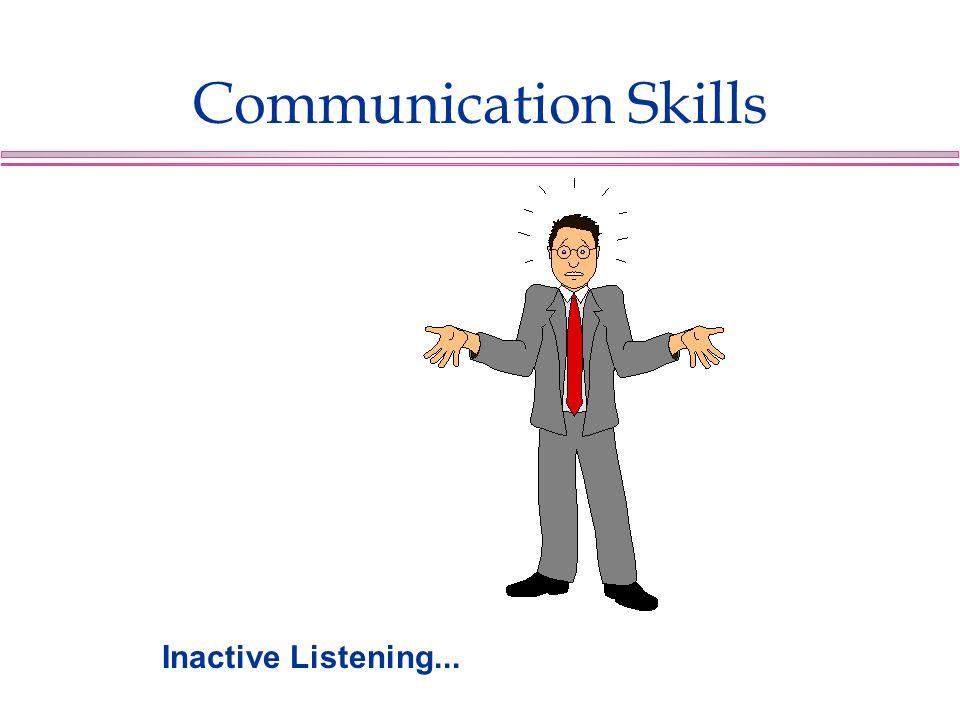 Communication Skills Inactive Listening...