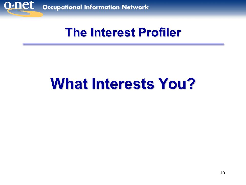 The Interest Profiler What Interests You
