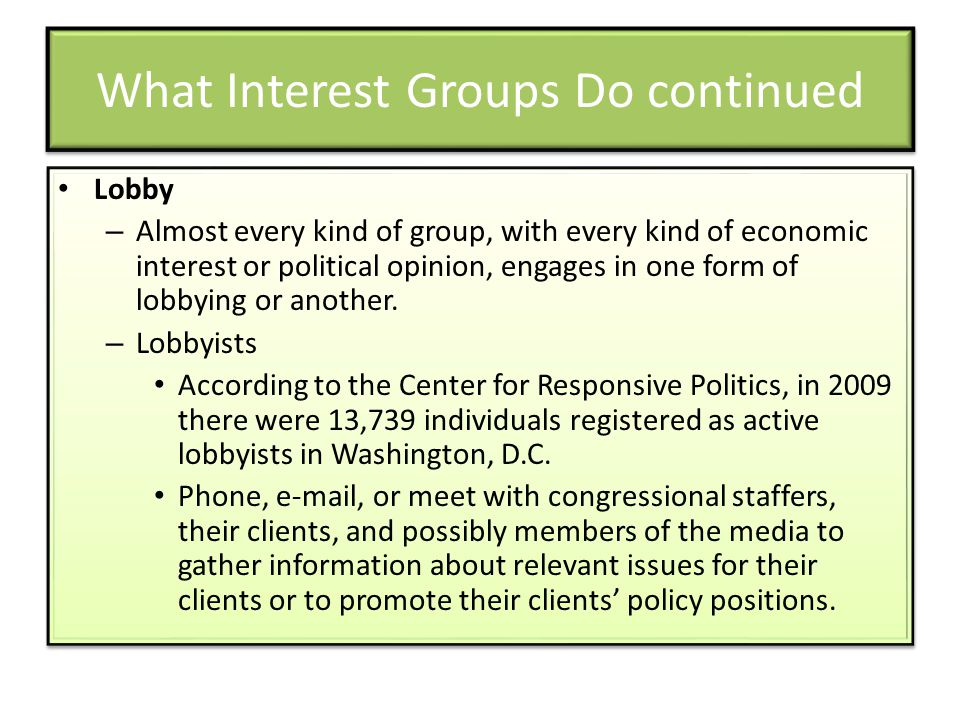 What Interest Groups Do continued