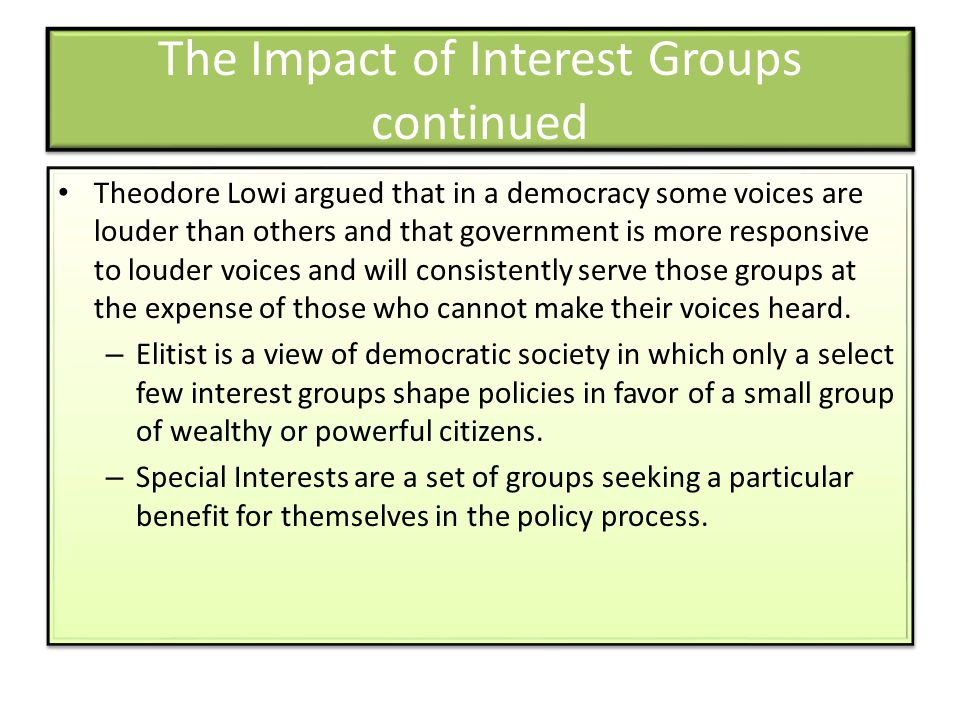 The Impact of Interest Groups continued