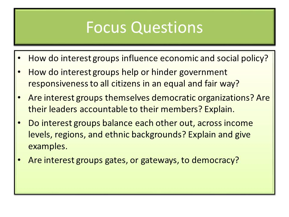 Focus Questions How do interest groups influence economic and social policy