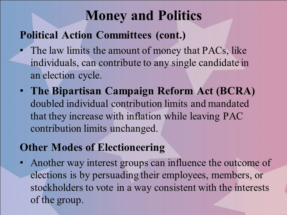 Money and Politics Political Action Committees (cont.)