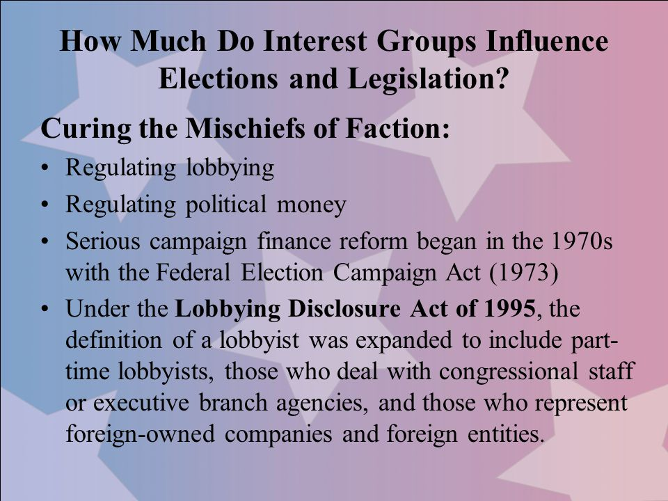 How Much Do Interest Groups Influence Elections and Legislation
