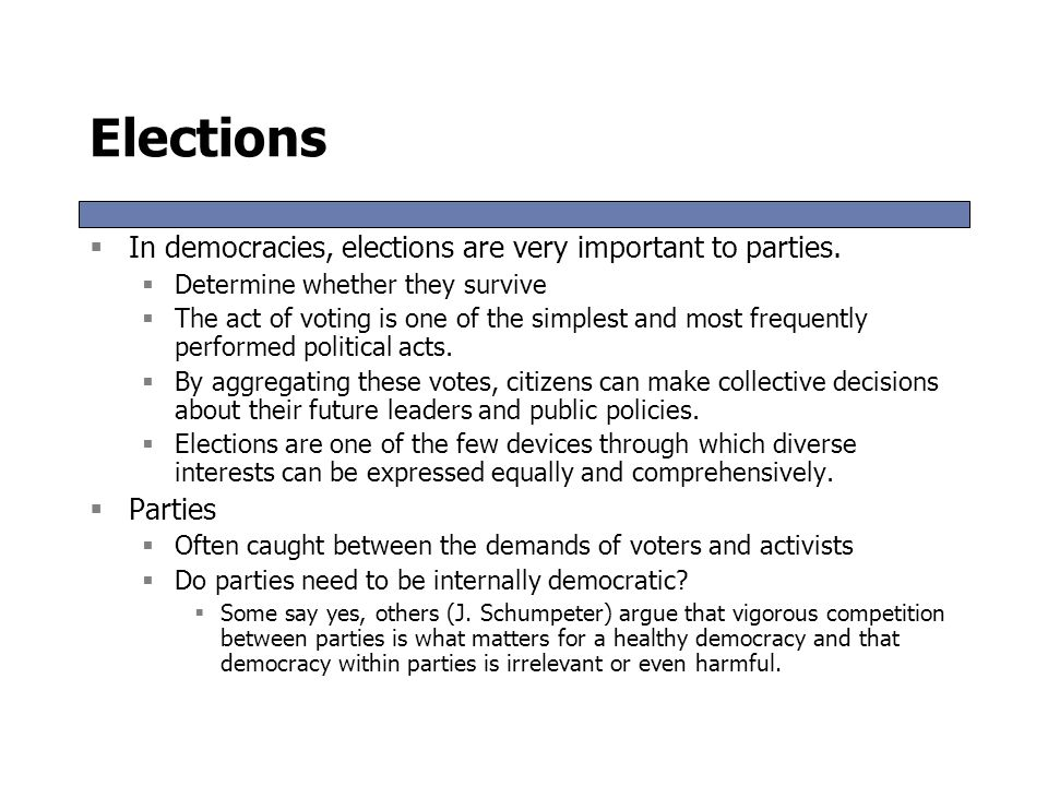 Elections In democracies, elections are very important to parties.