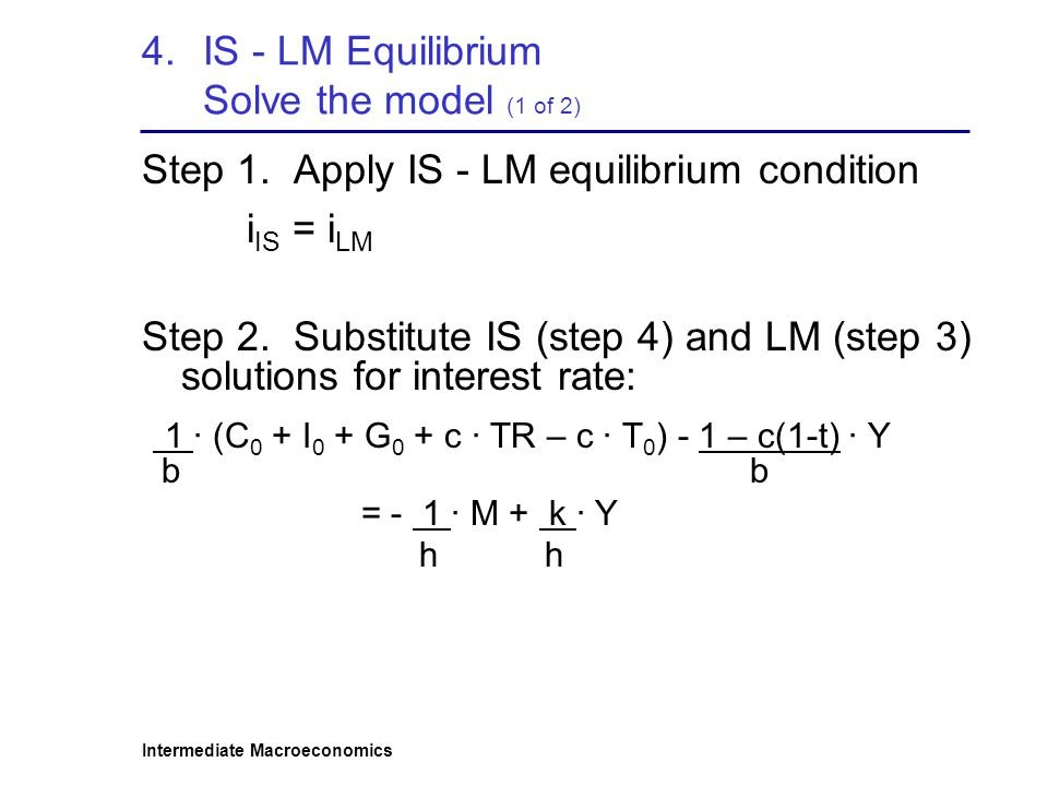 IS - LM Equilibrium Solve the model (1 of 2)