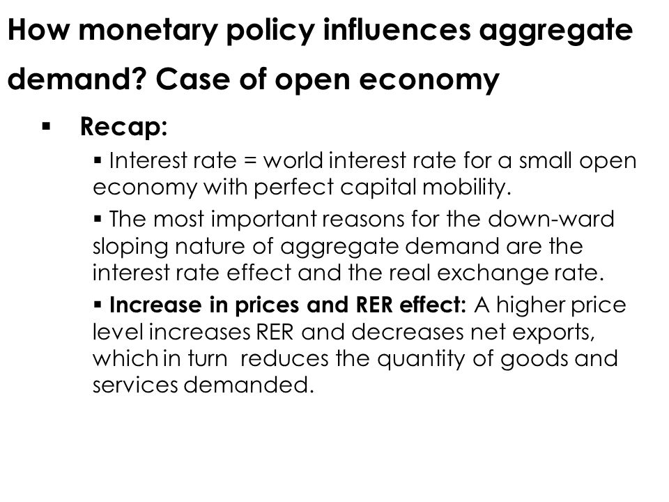 How monetary policy influences aggregate demand Case of open economy