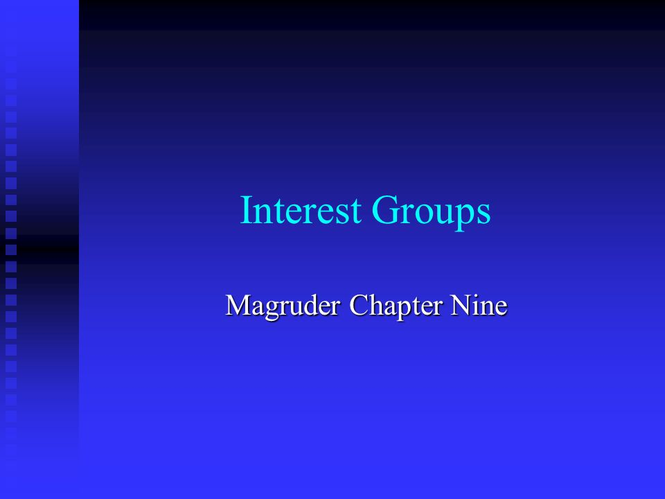 Interest Groups Magruder Chapter Nine