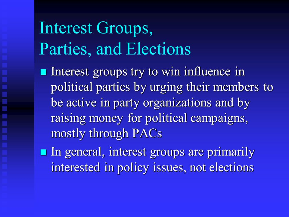 Interest Groups, Parties, and Elections
