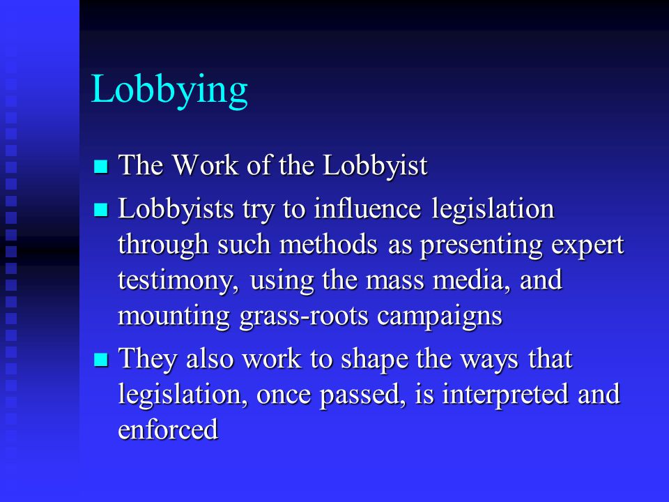 Lobbying The Work of the Lobbyist