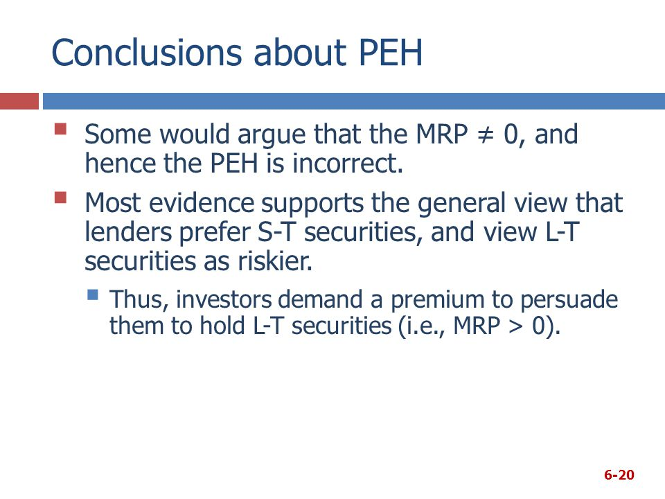 Conclusions about PEH Some would argue that the MRP ≠ 0, and hence the PEH is incorrect.