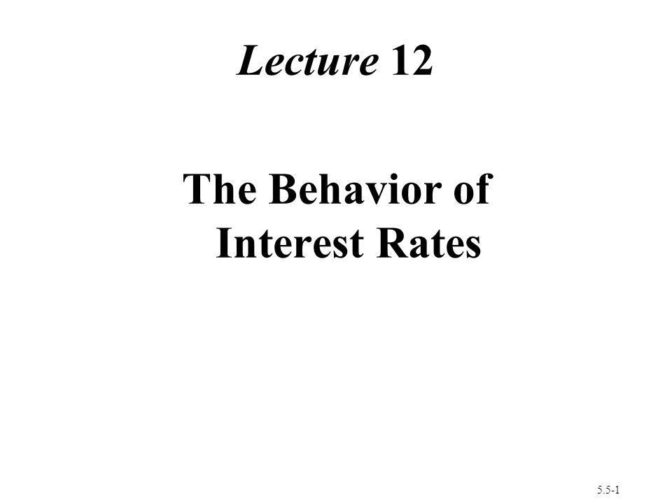 Behavior of Interest Rates