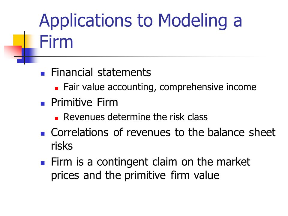 Applications to Modeling a Firm
