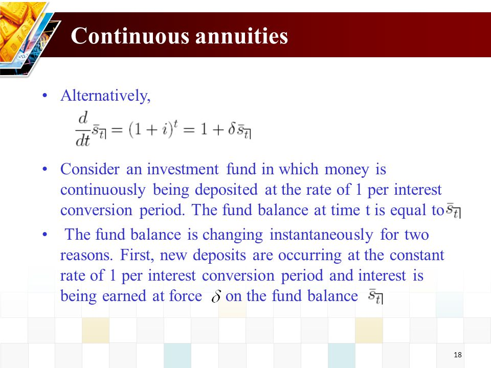 Continuous annuities Alternatively,