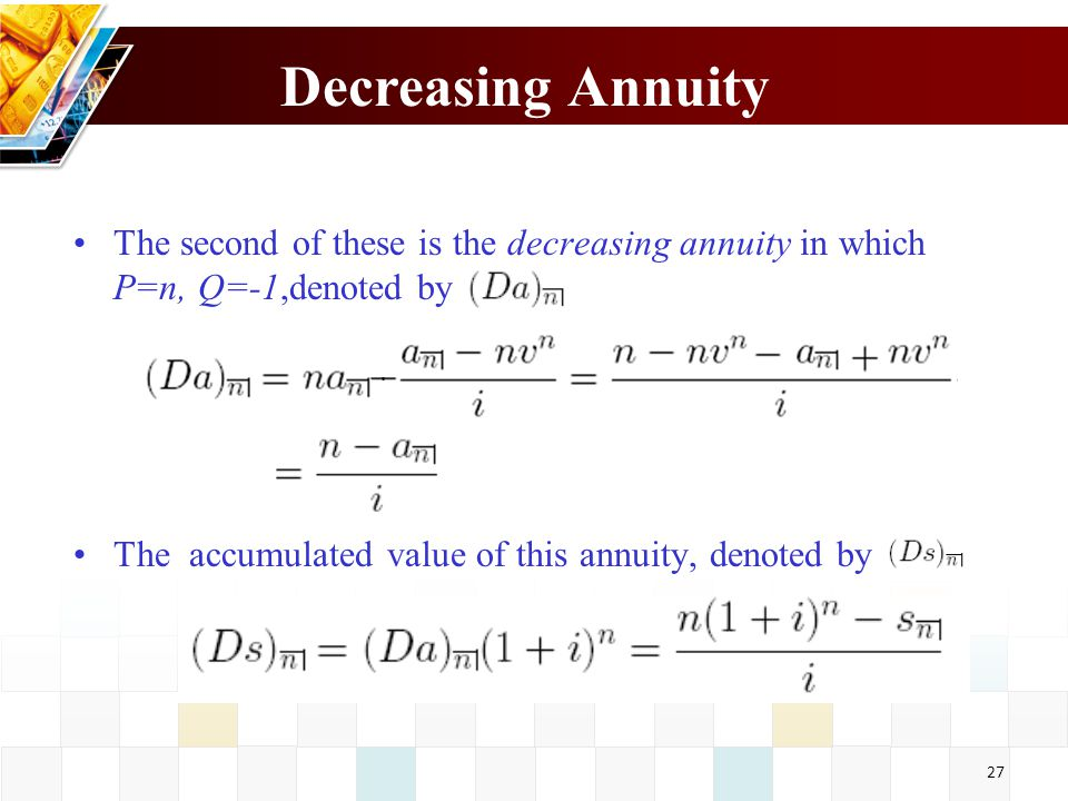 Decreasing Annuity The second of these is the decreasing annuity in which P=n, Q=-1,denoted by.