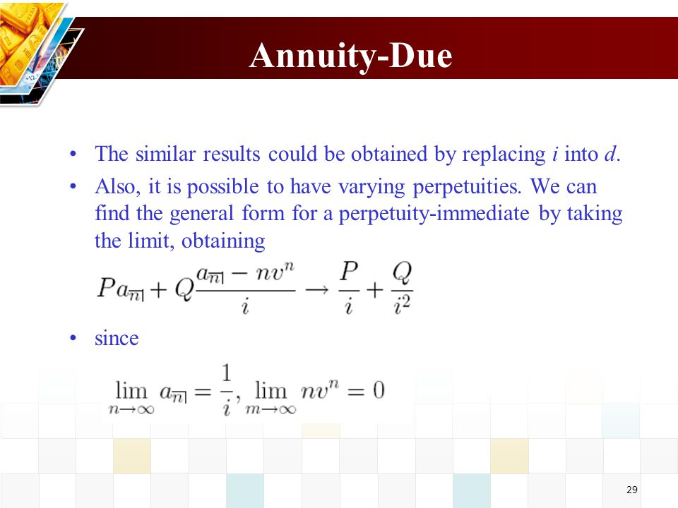 Annuity-Due The similar results could be obtained by replacing i into d.