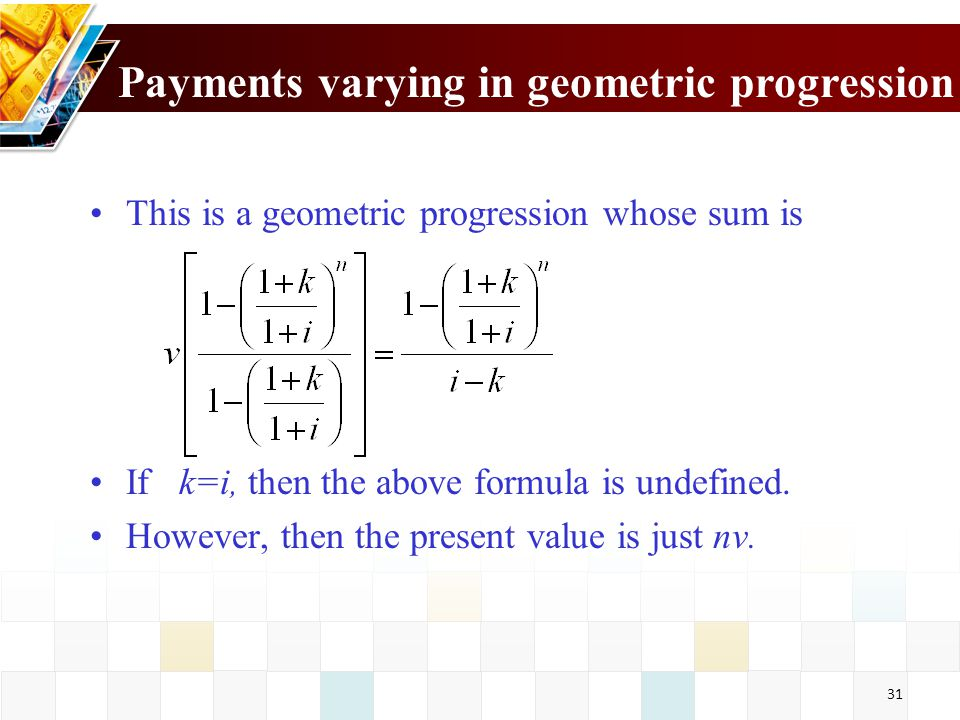 Payments varying in geometric progression