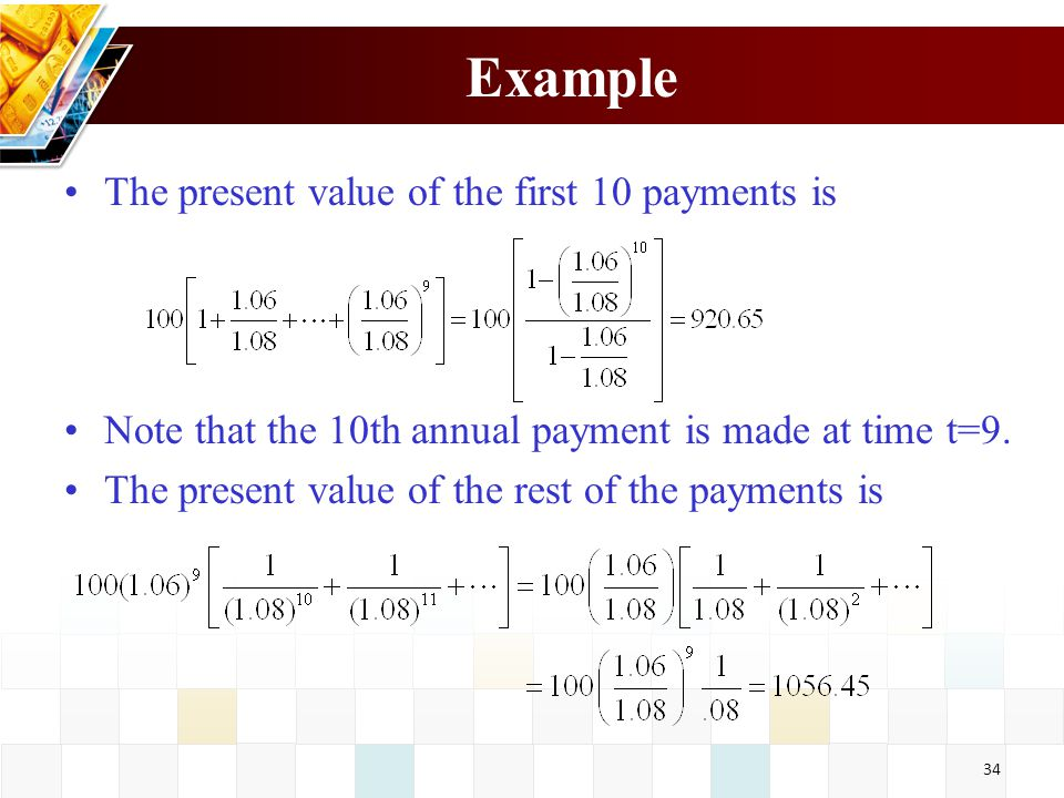 Example The present value of the first 10 payments is