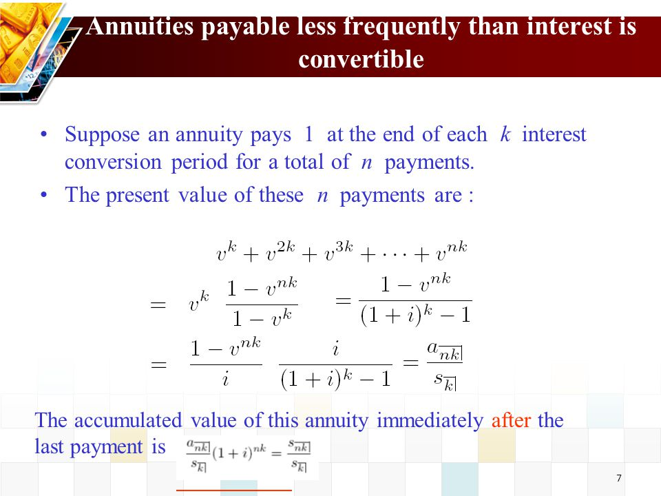 Annuities payable less frequently than interest is convertible