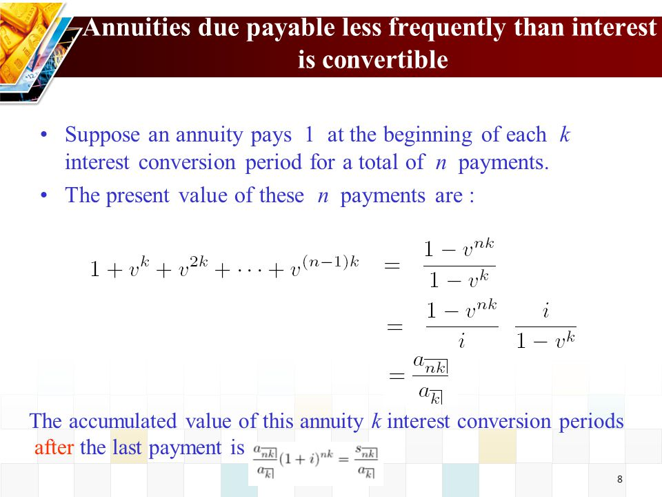 Annuities due payable less frequently than interest is convertible
