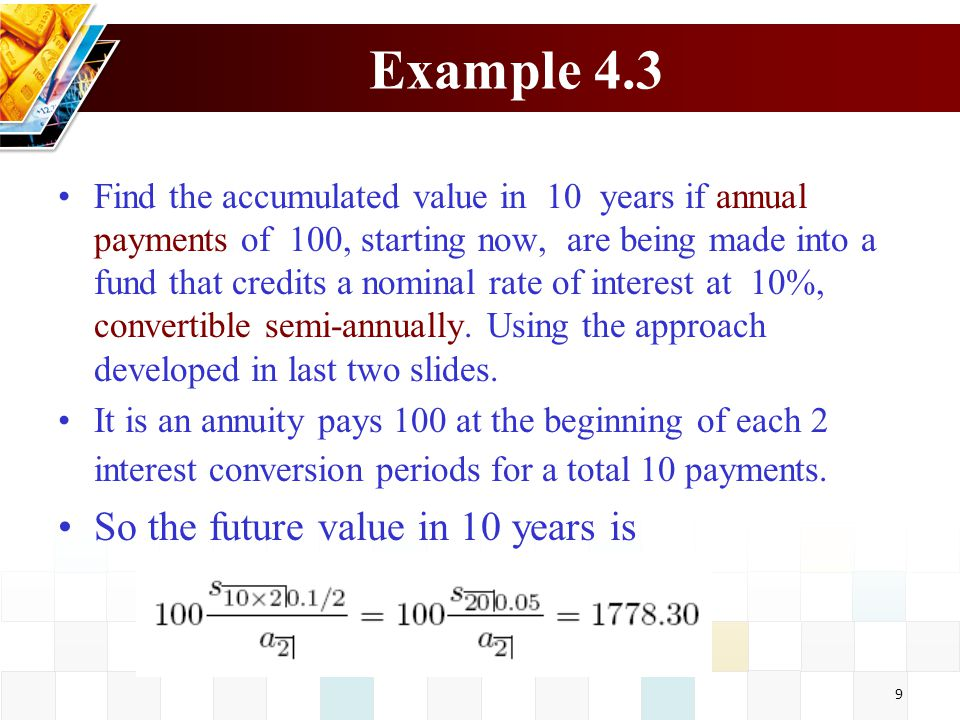Example 4.3 So the future value in 10 years is