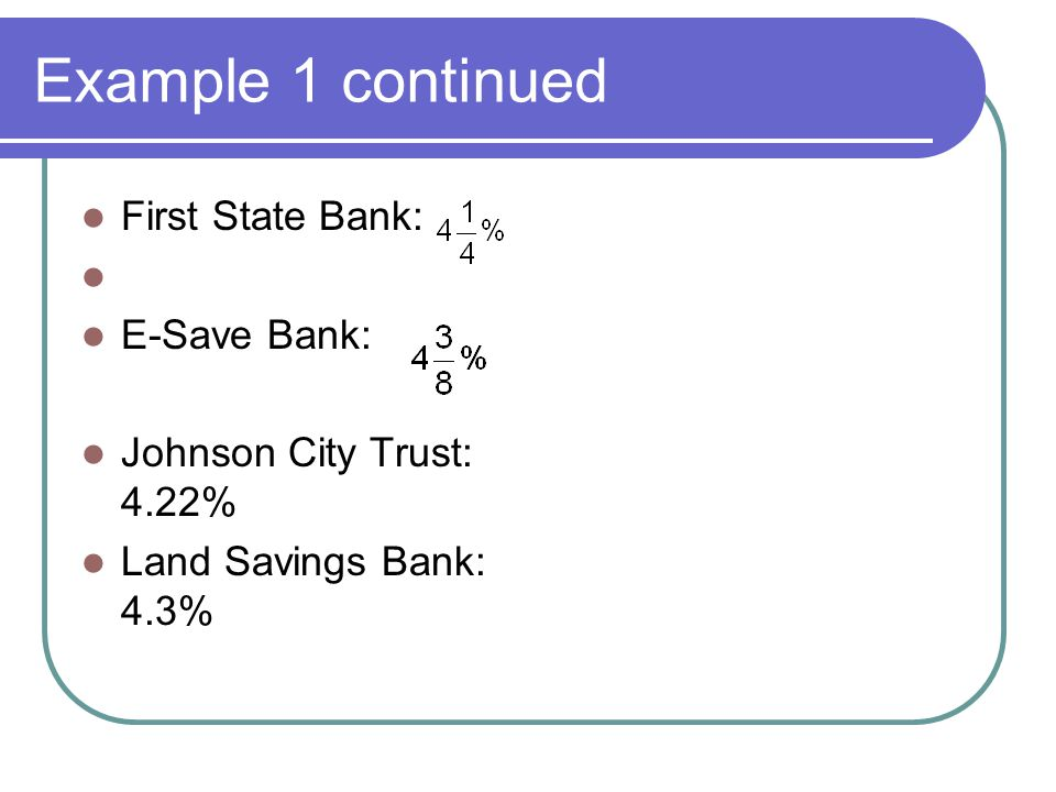Example 1 continued First State Bank: E-Save Bank: