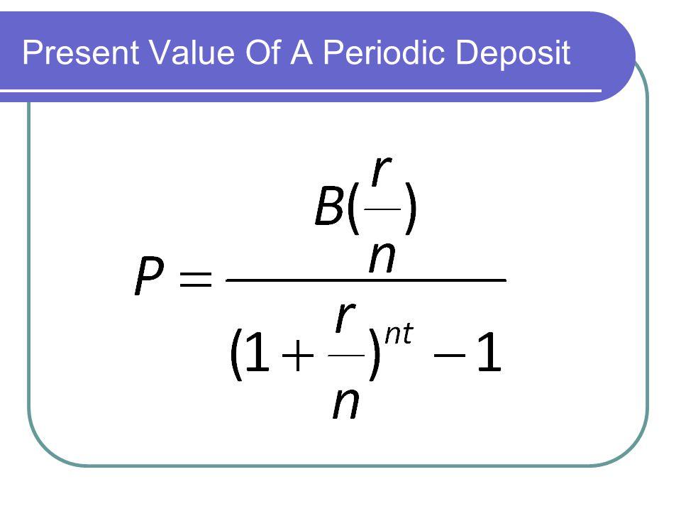 Present Value Of A Periodic Deposit