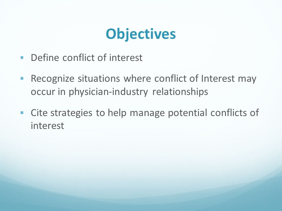 Objectives Define conflict of interest