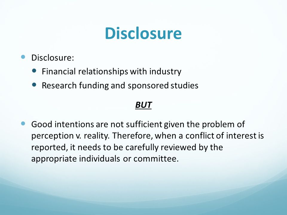 Disclosure Disclosure: Financial relationships with industry
