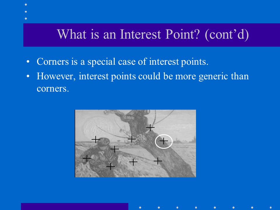 What is an Interest Point (cont'd)