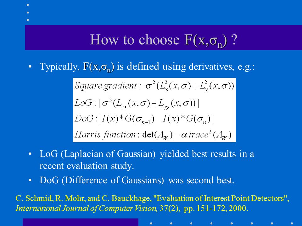 How to choose F(x,σn) Typically, F(x,σn) is defined using derivatives, e.g.: