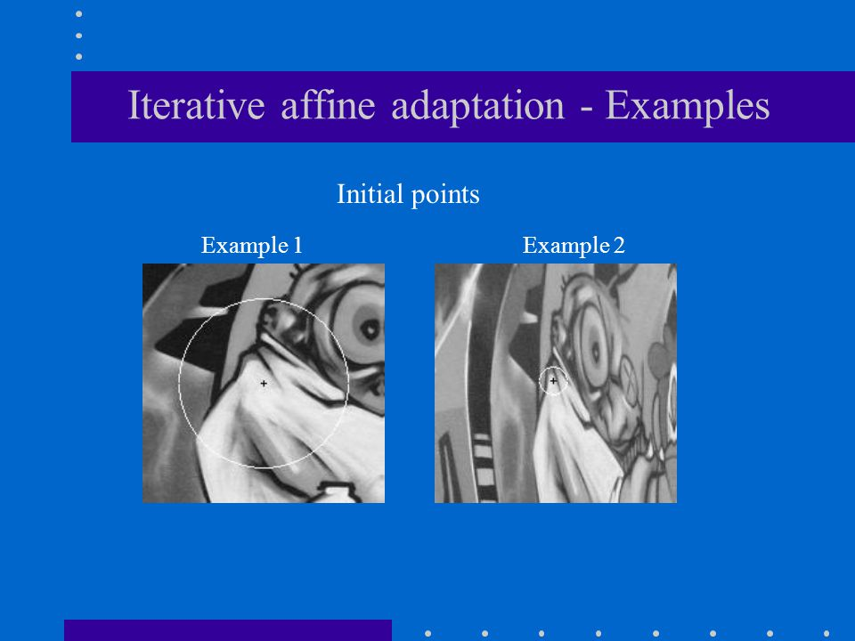 Iterative affine adaptation - Examples