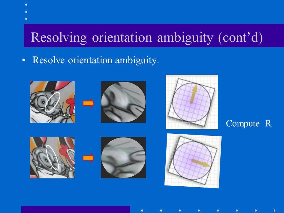 Resolving orientation ambiguity (cont'd)