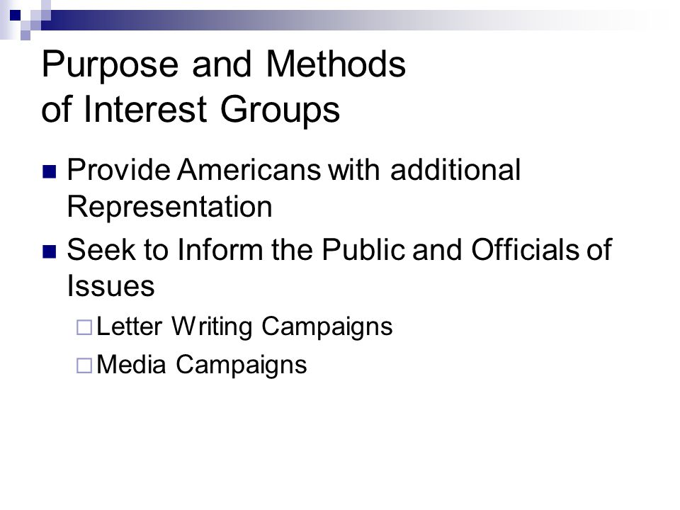 Purpose and Methods of Interest Groups