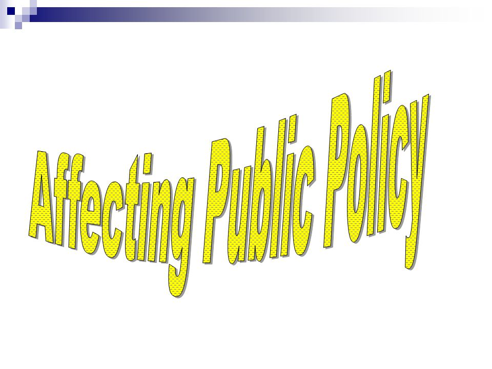 Affecting Public Policy