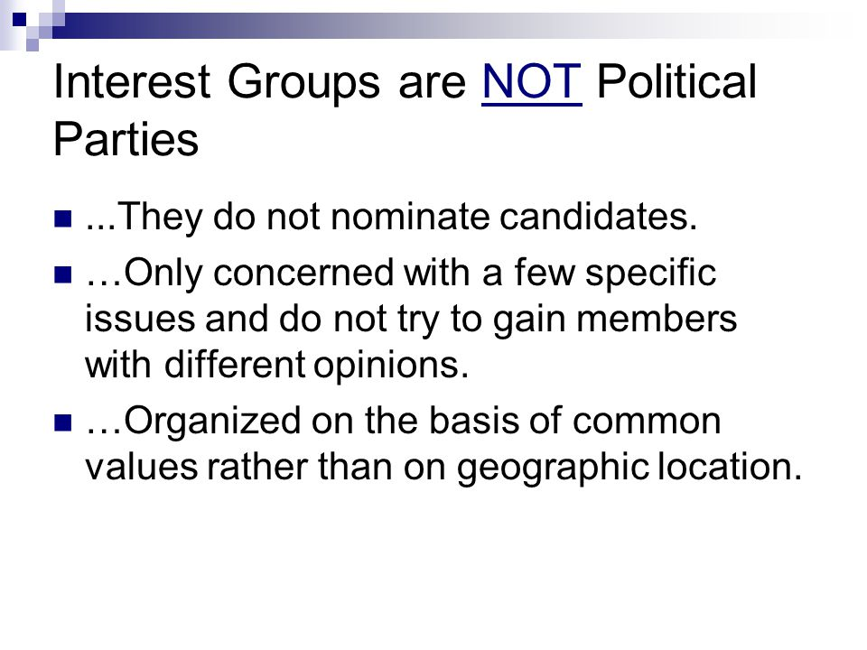 Interest Groups are NOT Political Parties