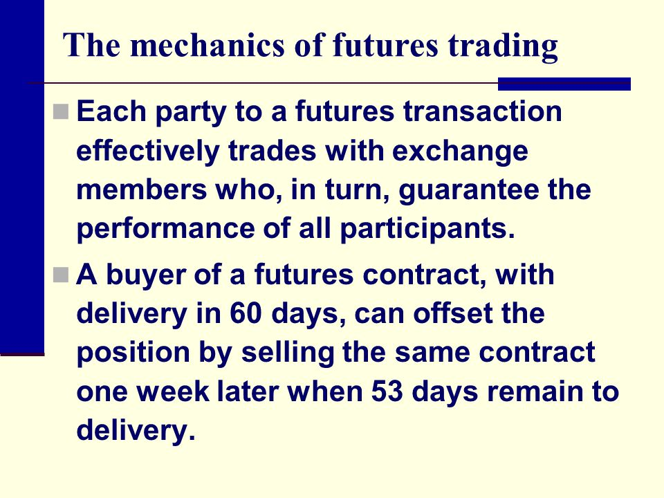 The mechanics of futures trading