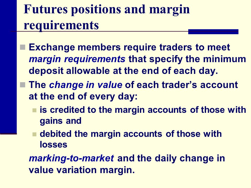 Futures positions and margin requirements