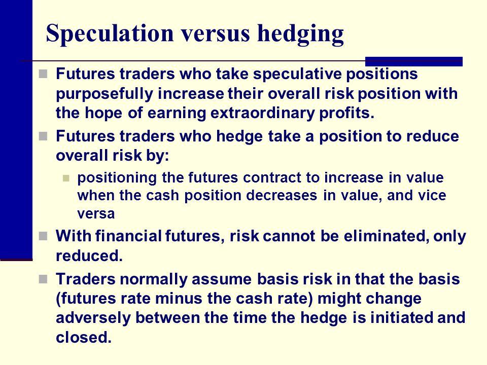 Speculation versus hedging