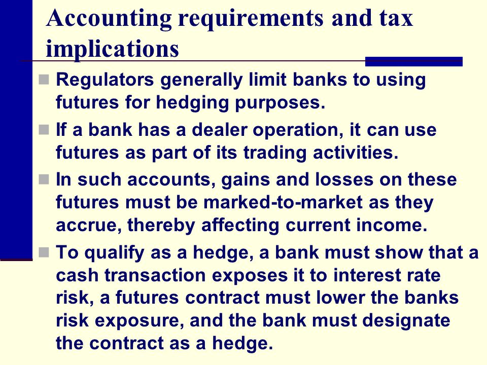 Accounting requirements and tax implications